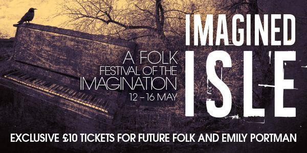 Imagined Isle festival - £10 tickets